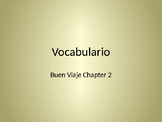 Buen Viaje 1 - Chapter 2 Vocab Flashcards - English to Spanish