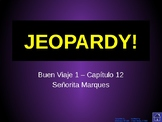 Buen Viaje Level 1 - Chapter 12 Jeopardy Review