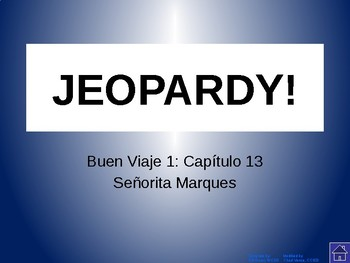 Buen Viaje Level 1 - Chapter 13 Jeopardy Review