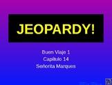 Buen Viaje Level 1 - Chapter 14 Jeopardy Review