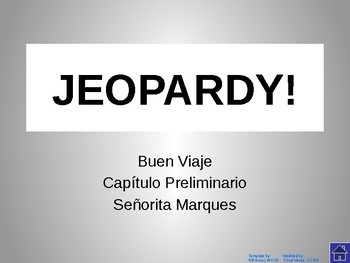 Buen Viaje - Level 1 Preliminary Chapter Jeopardy Review