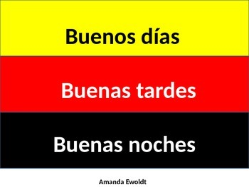 Buenos Dias, Buenas Tardes, Buenas Noches