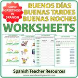 Buenos Dias, Buenas Tardes, Buenas Noches - Worksheets