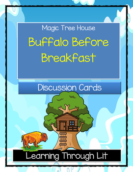 Magic Tree House BUFFALO BEFORE BREAKFAST - Discussion Cards