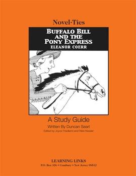 Buffalo Bill and the Pony Express - Novel-Ties Study Guide