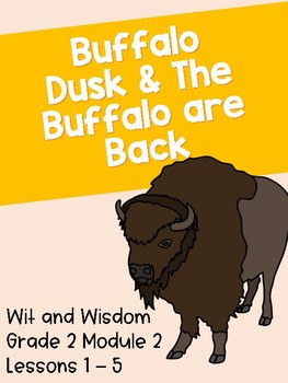 Buffalo are Back & Buffalo Dusk (Wit and Wisdom Grade 2 Module 2 Lessons 1-5)
