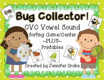 Bug Collector!  CVC Vowel Sorting Center/Game PLUS Printables!
