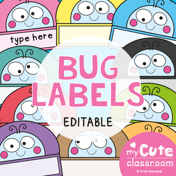 Bug Labels for the Classroom {Editable}