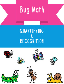 Bug Math (Recognition & Quantifying Numbers)