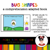 Bug Shapes A Comprehension Adapted Book