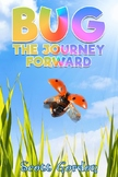 Bug: The Journey Forward (Book 2)