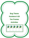 Bug Theme: Numbers 0-20 Ten Frame Activities
