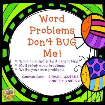 Regrouping Word Problems - Word Problems Don't BUG Me!  2 and 3 Digit  No Prep
