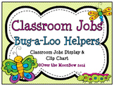 Bug -a- Loo Themed Classroom Jobs Display & Clip Chart