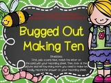 Bugged out Making 10!