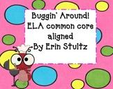 Buggin Around ELA Common Core Aligned