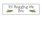 Bugging Me Box