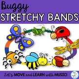 Buggy Stretchy Band Movement Activities for Music, P.E., M
