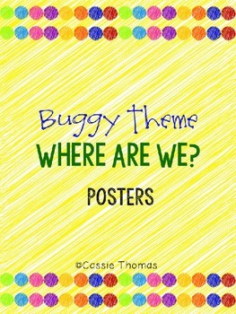 Buggy Themed Where Are We Posters