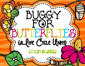 Buggy for Butterflies: A Butterfly Life Cycle Unit