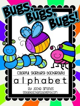 Bugs, Bugs, Bugs! Alphabet **Colorful Starburst Background**