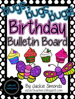Bugs, Bugs, Bugs! Birthday Bulletin Board Pack *Polka Dot Background*