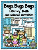 Bugs, Bugs, Bugs Literacy, Math and Science Activities