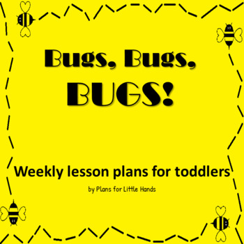 Bugs, Bugs, Bugs! Weekly Lesson Plan