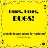 Bugs, Bugs, Bugs! Toddler Lesson Plan