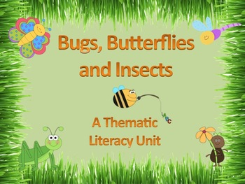 Bugs, Butterflies & Insects Literacy Unit - Incorporates C