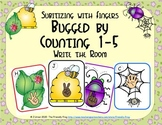 Bugs Counting 1-5 {Subitizing with Fingers}