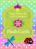 Bugs, Insects & Little Creatures - Flash Cards