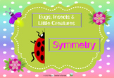 Bugs, Insects & Little Creatures – Symmetry