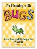 Bugs! Patterning for Preschool and Kindergarten FREEBIE