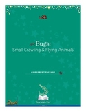Bugs:  Small Crawling and Flying Animals Assessment Package