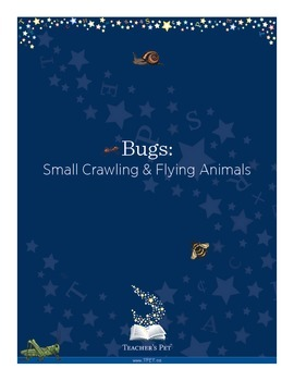 Bugs: Small Crawling and Flying Animals Science Unit