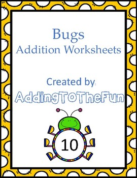 Bugs and Spring Growing - Addition Worksheets
