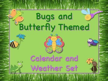 Bugs and Butterflies Themed Calendar & Weather Set - Use Daily!!!