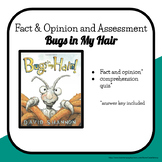 Bugs in My Hair Fact/ Opinion & Assessment