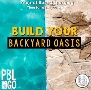 Build Your Backyard Oasis, A Project Based Learning Activity (PBL)