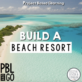 Build A Beach Resort, A Project Based Learning Activity (PBL)