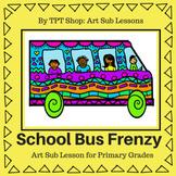 Art Lesson - School Bus Frenzy