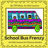 Art Lesson - School Bus Frenzy - Primary