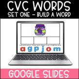 Build A CVC Word | SET ONE | Google Slides