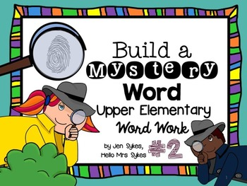 Upper Elementary Interactive Word Work Build A Mystery Word, Set 2