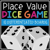 Place Value & Comparing Numbers Dice Game Bundle (10 Differentiated Boards!)