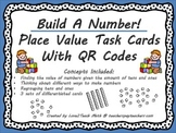 Build A Number! Place Value Task Cards with QR Codes
