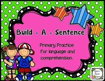 Build - A - Sentence (Primary Language and Comprehension P