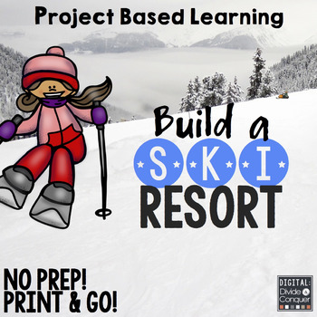 Project Based Learning for Math, ELA, and Design. Build A Ski Resort! (PBL)
