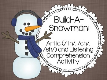 Build-A-Snowman: Artic (/th/, /ch/, /sh/) and Listening Comprehension Activity